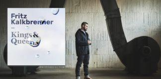 Fritz Kalkbrenner ist zurück mit neuer Musik: Kings & Queens
