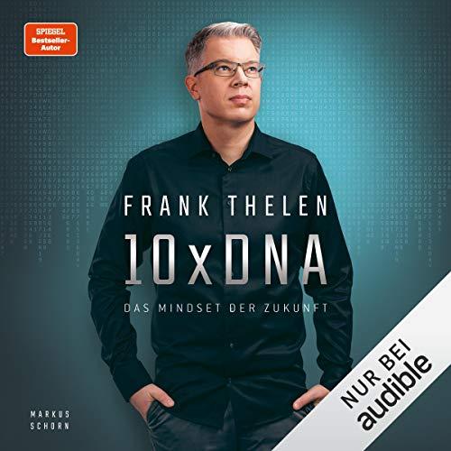 10xDNA. Das Mindset der Zukunft von Frank Thelen